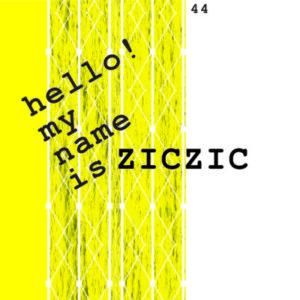 HELLO! MY NAME IS ZICZIC