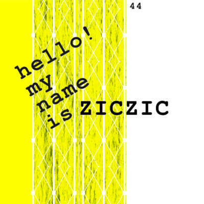 HELLO! MY NAME IS ZICZIC